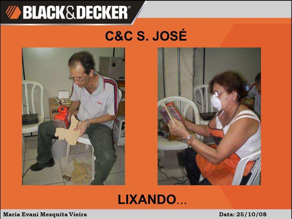 C&C S. JOSÉ LIXANDO... Maria Evani Mesquita Vieira Data: 25/10/08