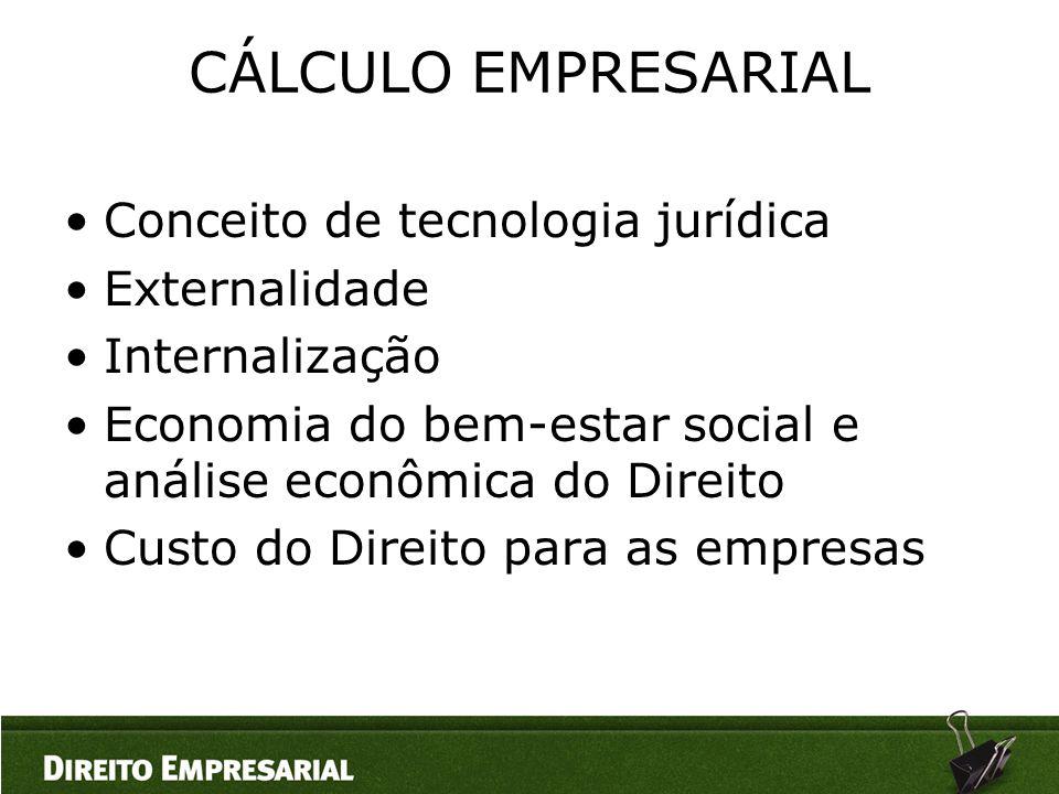 CÁLCULO EMPRESARIAL Conceito de tecnologia jurídica Externalidade