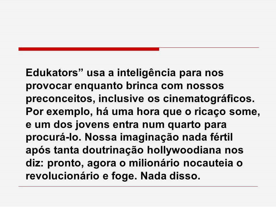 Edukators usa a inteligência para nos provocar enquanto brinca com nossos preconceitos, inclusive os cinematográficos.