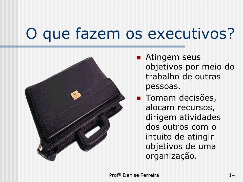 O que fazem os executivos