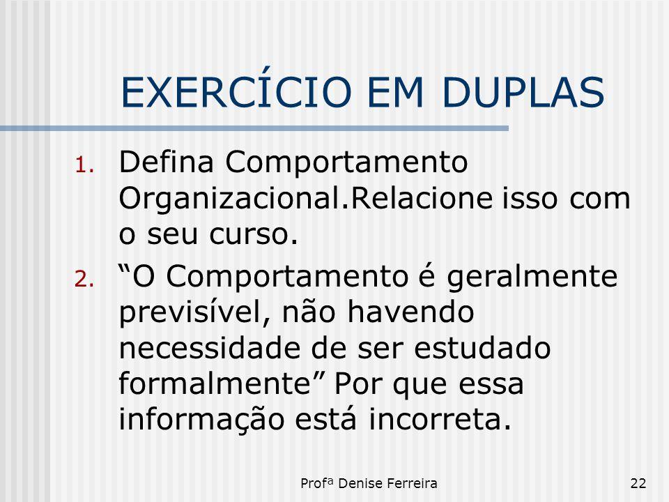 EXERCÍCIO EM DUPLAS Defina Comportamento Organizacional.Relacione isso com o seu curso.