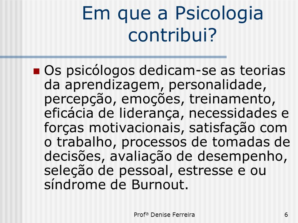 Em que a Psicologia contribui