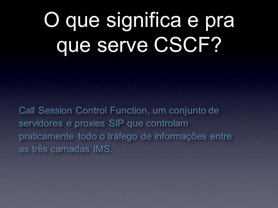 O que significa e pra que serve CSCF