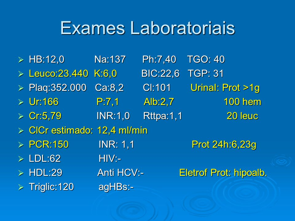 Exames Laboratoriais HB:12,0 Na:137 Ph:7,40 TGO: 40