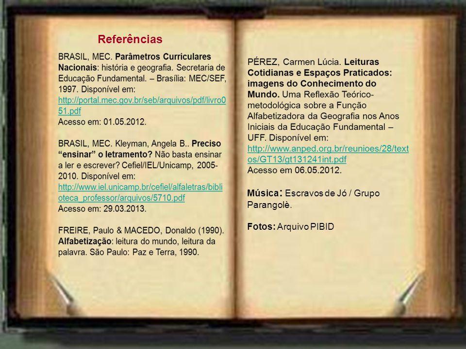 Referências Música: Escravos de Jó / Grupo Parangolè.