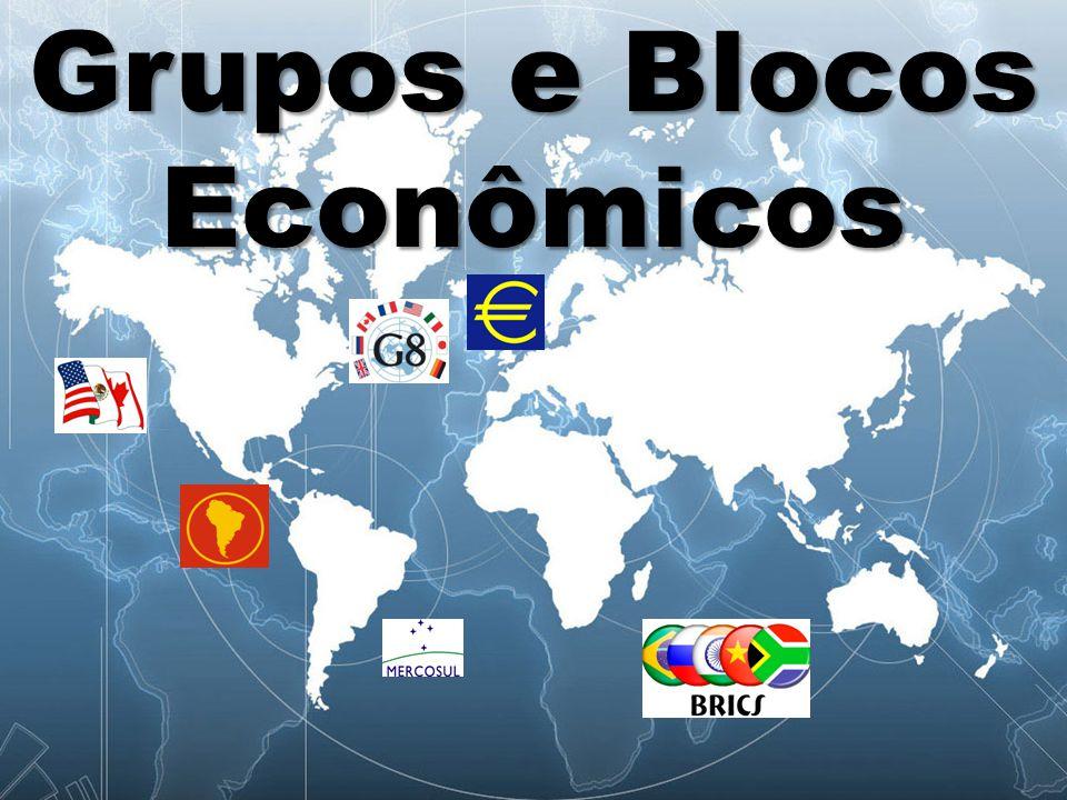 Grupos e Blocos Econômicos