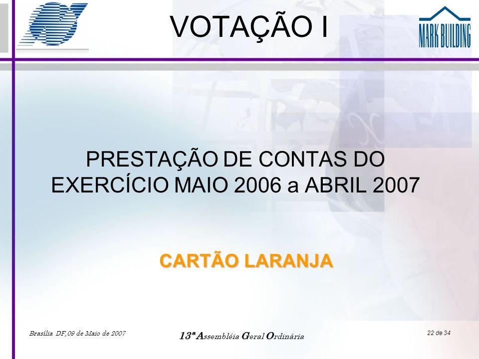 PRESTAÇÃO DE CONTAS DO EXERCÍCIO MAIO 2006 a ABRIL 2007