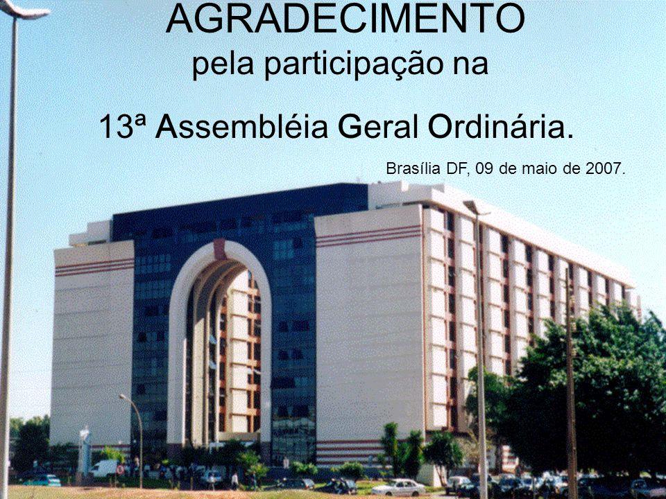 AGRADECIMENTO pela participação na 13ª Assembléia Geral Ordinária.