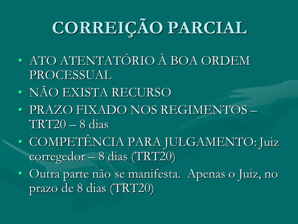 CORREIÇÃO PARCIAL ATO ATENTATÓRIO À BOA ORDEM PROCESSUAL