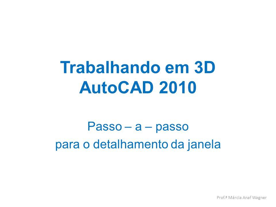 Trabalhando em 3D AutoCAD 2010