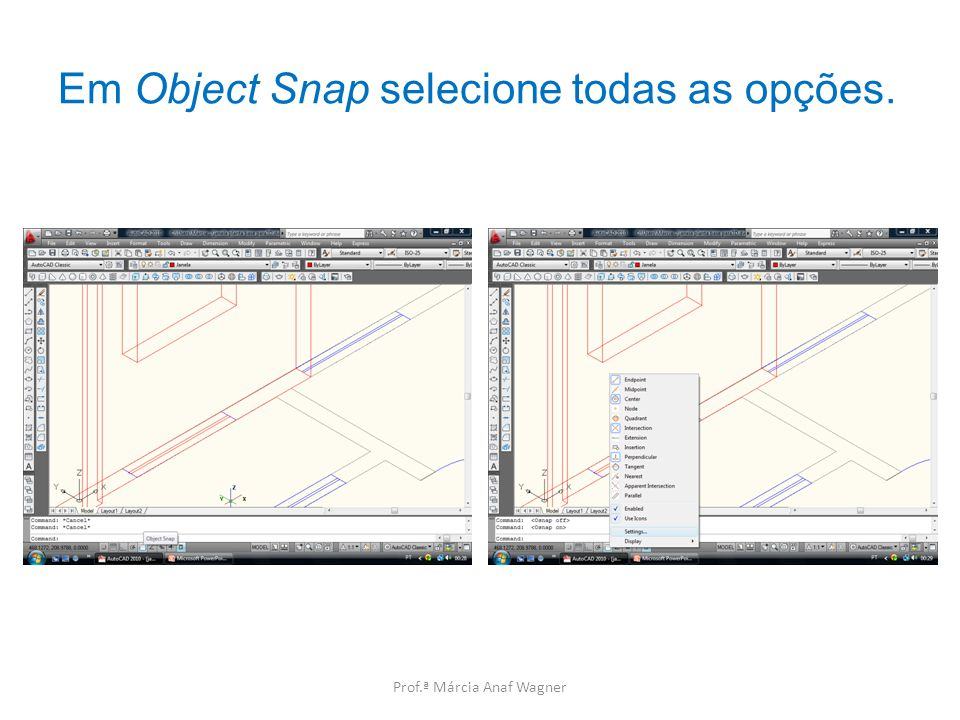 Em Object Snap selecione todas as opções.