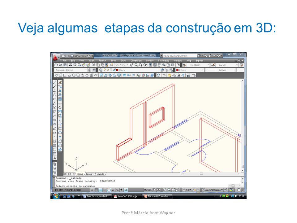 Veja algumas etapas da construção em 3D:
