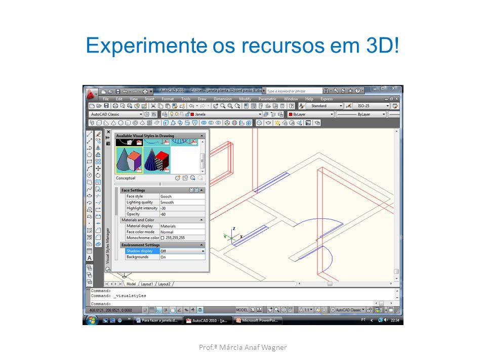Experimente os recursos em 3D!