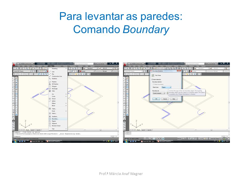 Para levantar as paredes: Comando Boundary