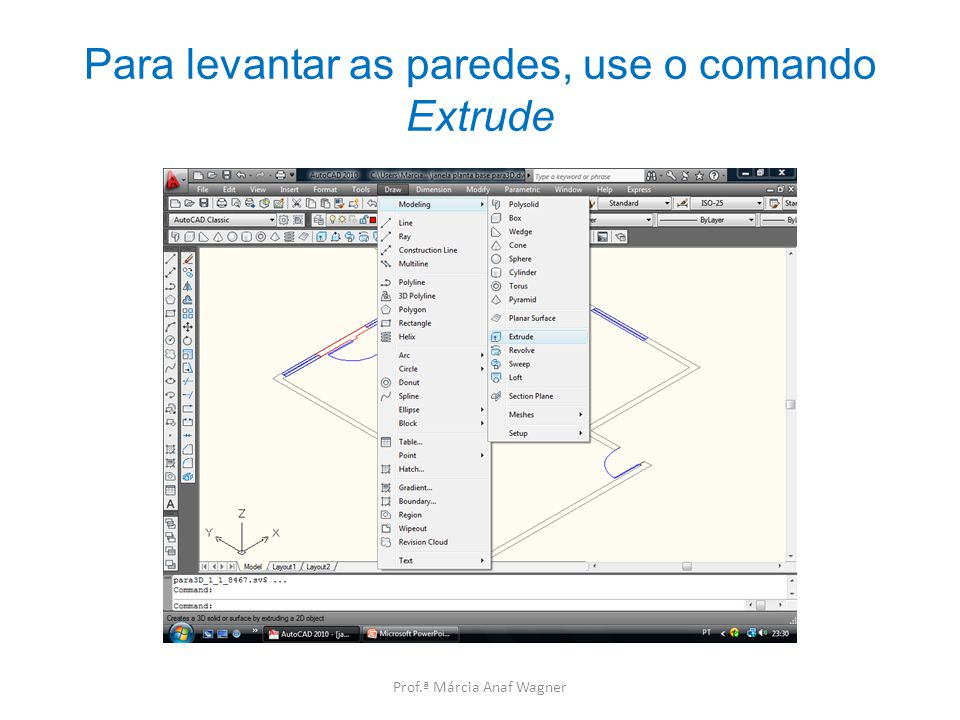 Para levantar as paredes, use o comando Extrude