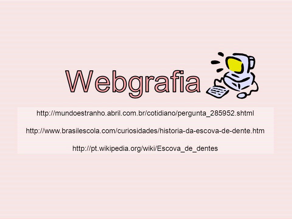Webgrafia http://mundoestranho.abril.com.br/cotidiano/pergunta_285952.shtml.