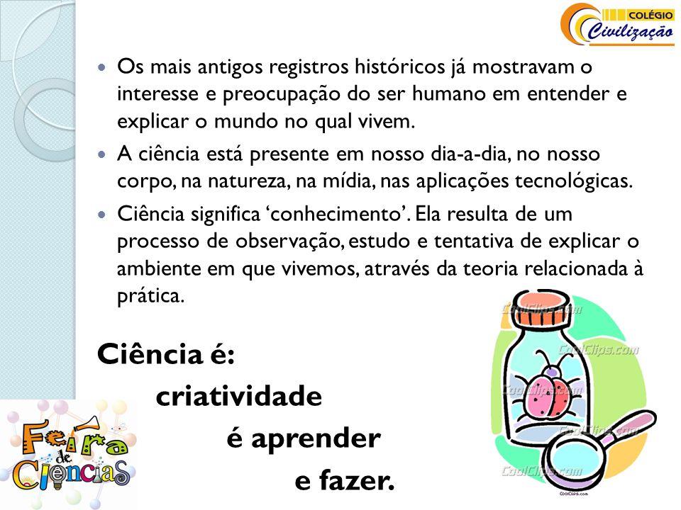 Ciência é: criatividade é aprender e fazer.