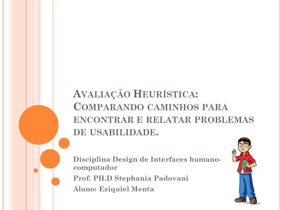 Avaliação Heurística: Comparando caminhos para encontrar e relatar problemas de usabilidade.