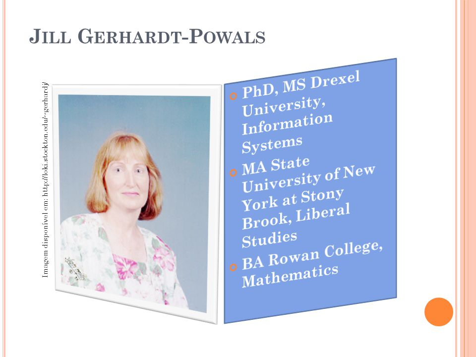 Jill Gerhardt-Powals PhD, MS Drexel University, Information Systems