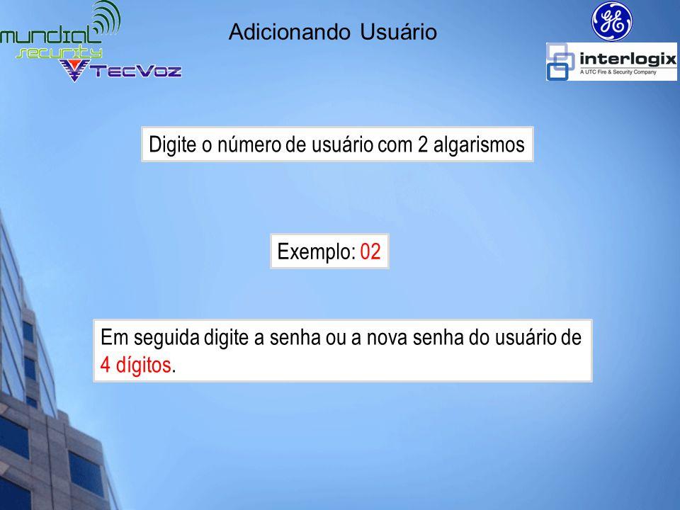 Adicionando Usuário Digite o número de usuário com 2 algarismos.