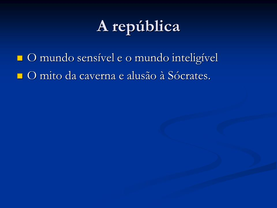 A república O mundo sensível e o mundo inteligível