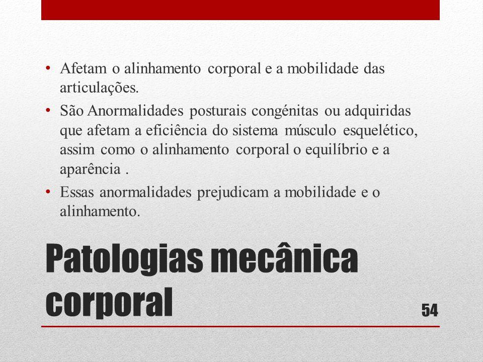Patologias mecânica corporal