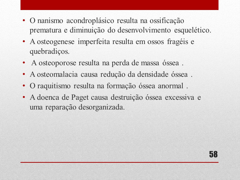 O nanismo acondroplásico resulta na ossificação prematura e diminuição do desenvolvimento esquelético.