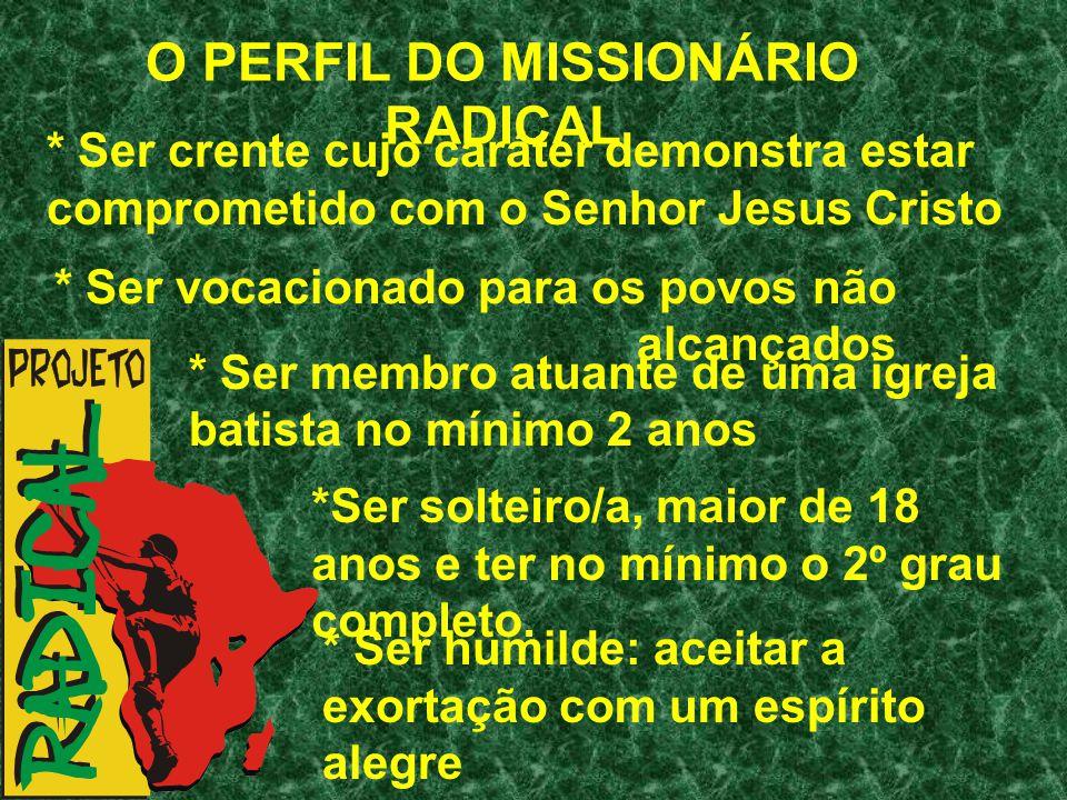 O PERFIL DO MISSIONÁRIO RADICAL