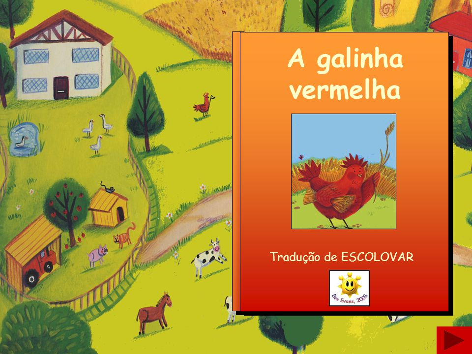 A galinha vermelha Tradução de ESCOLOVAR