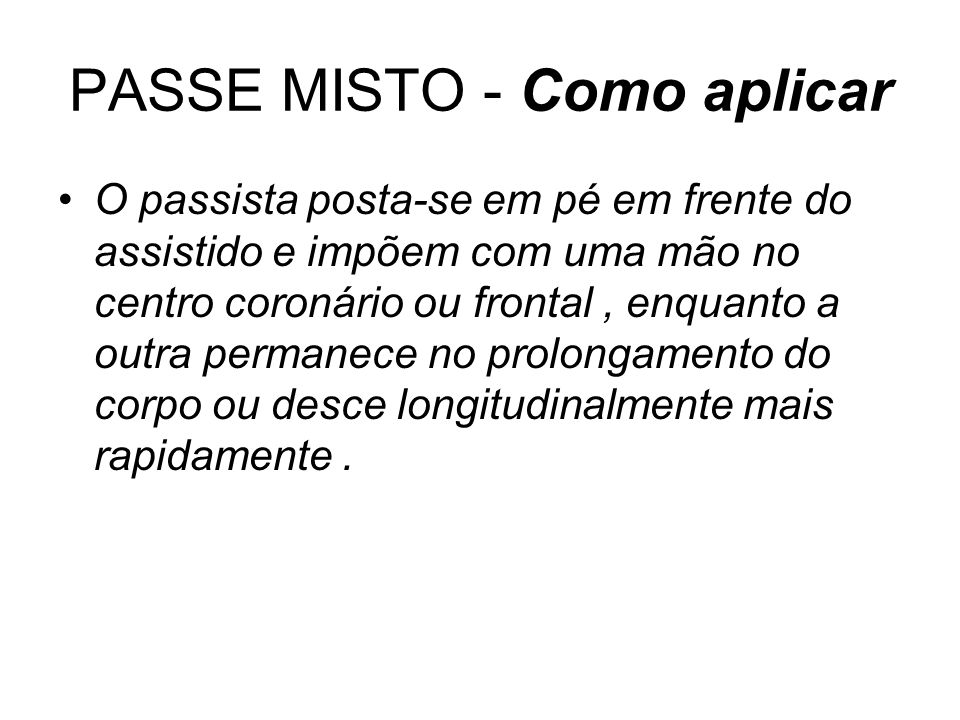 PASSE MISTO - Como aplicar