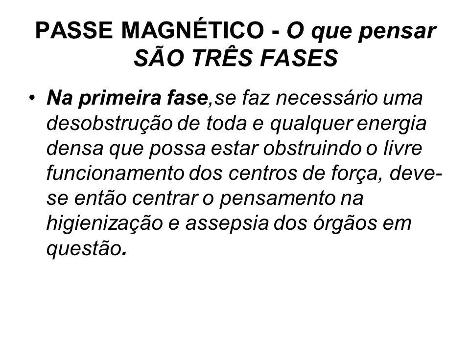 PASSE MAGNÉTICO - O que pensar SÃO TRÊS FASES