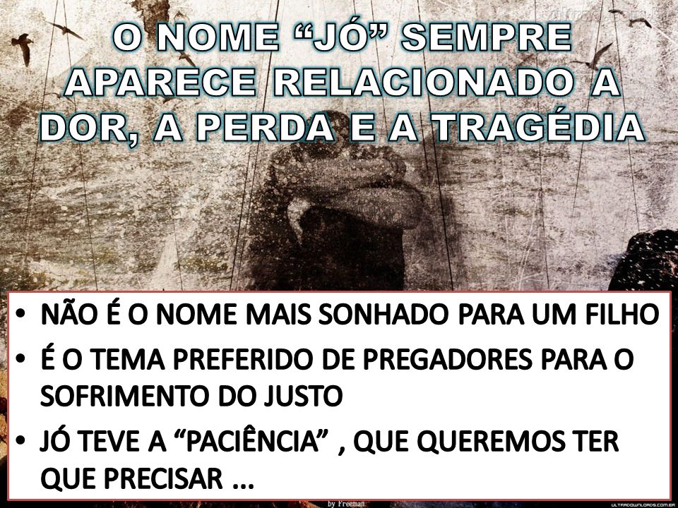 O NOME JÓ SEMPRE APARECE RELACIONADO A DOR, A PERDA E A TRAGÉDIA