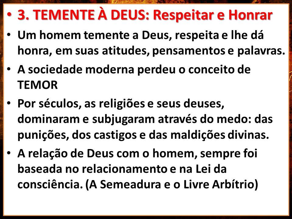 3. TEMENTE À DEUS: Respeitar e Honrar