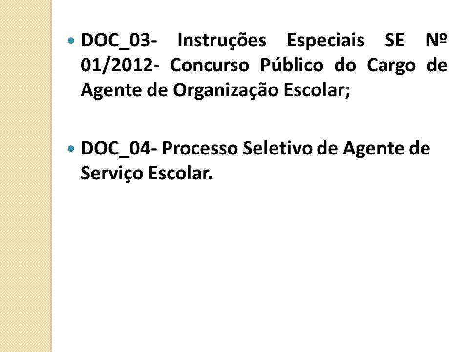 DOC_03- Instruções Especiais SE Nº 01/2012- Concurso Público do Cargo de Agente de Organização Escolar;