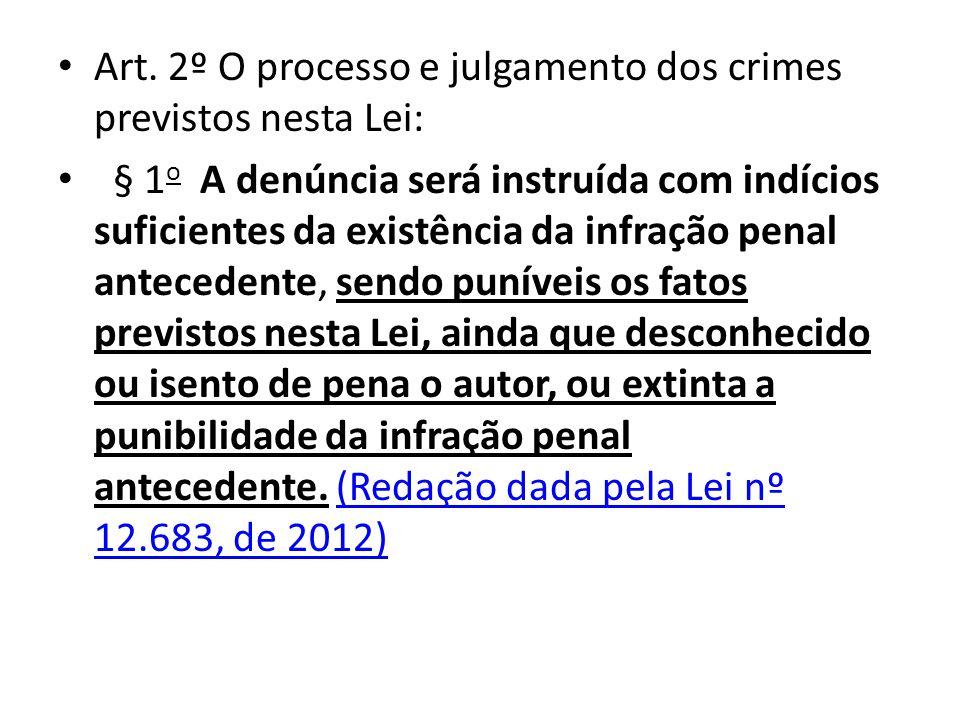 Art. 2º O processo e julgamento dos crimes previstos nesta Lei: