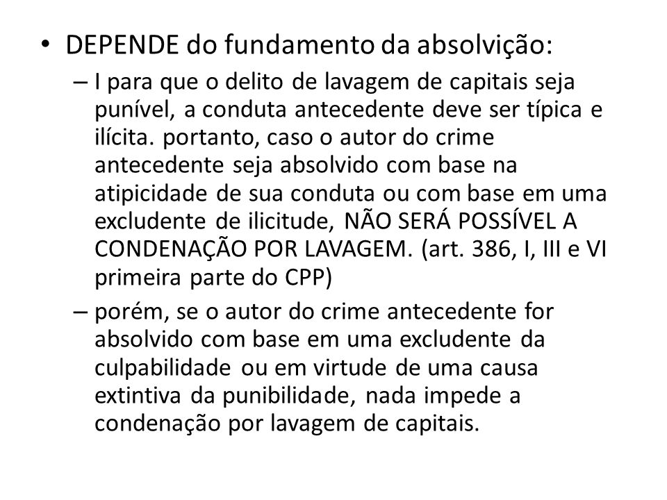 DEPENDE do fundamento da absolvição: