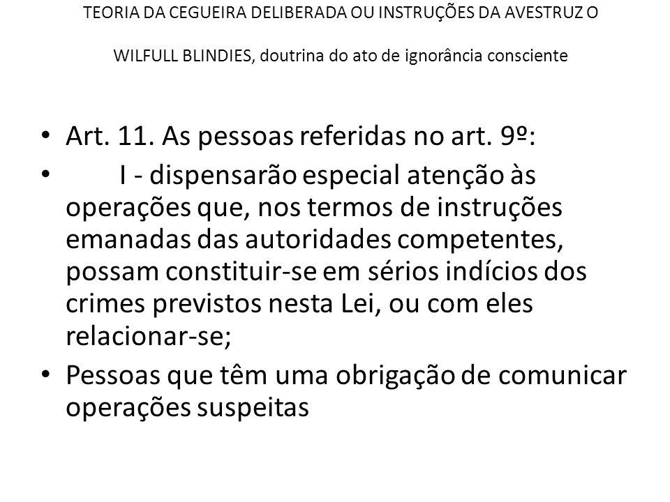 Art. 11. As pessoas referidas no art. 9º: