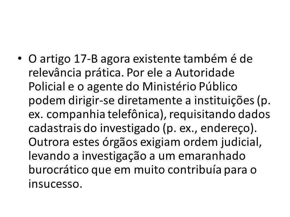O artigo 17-B agora existente também é de relevância prática