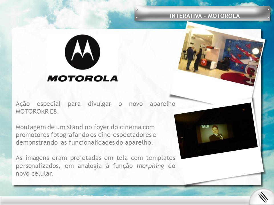 Ação especial para divulgar o novo aparelho MOTOROKR E8.