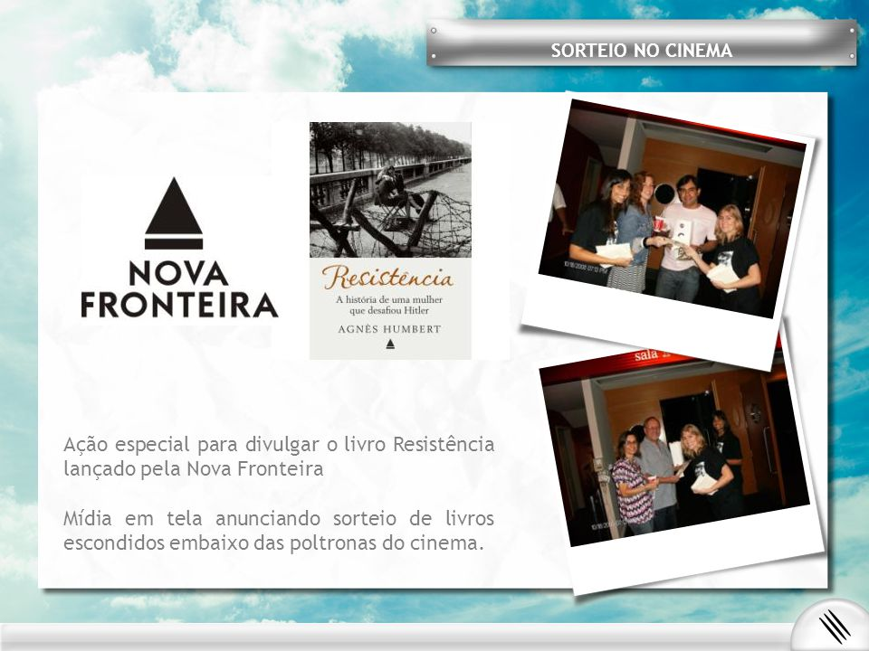 SORTEIO NO CINEMA Ação especial para divulgar o livro Resistência lançado pela Nova Fronteira.
