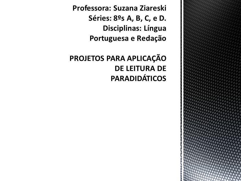 Professora: Suzana Ziareski Séries: 8ºs A, B, C, e D