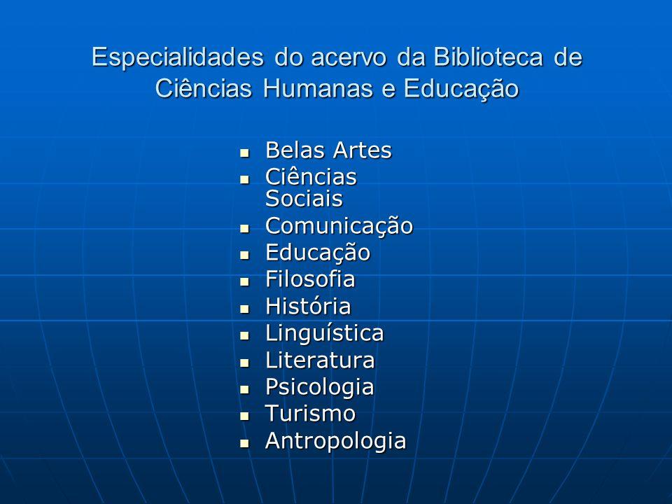 Especialidades do acervo da Biblioteca de Ciências Humanas e Educação