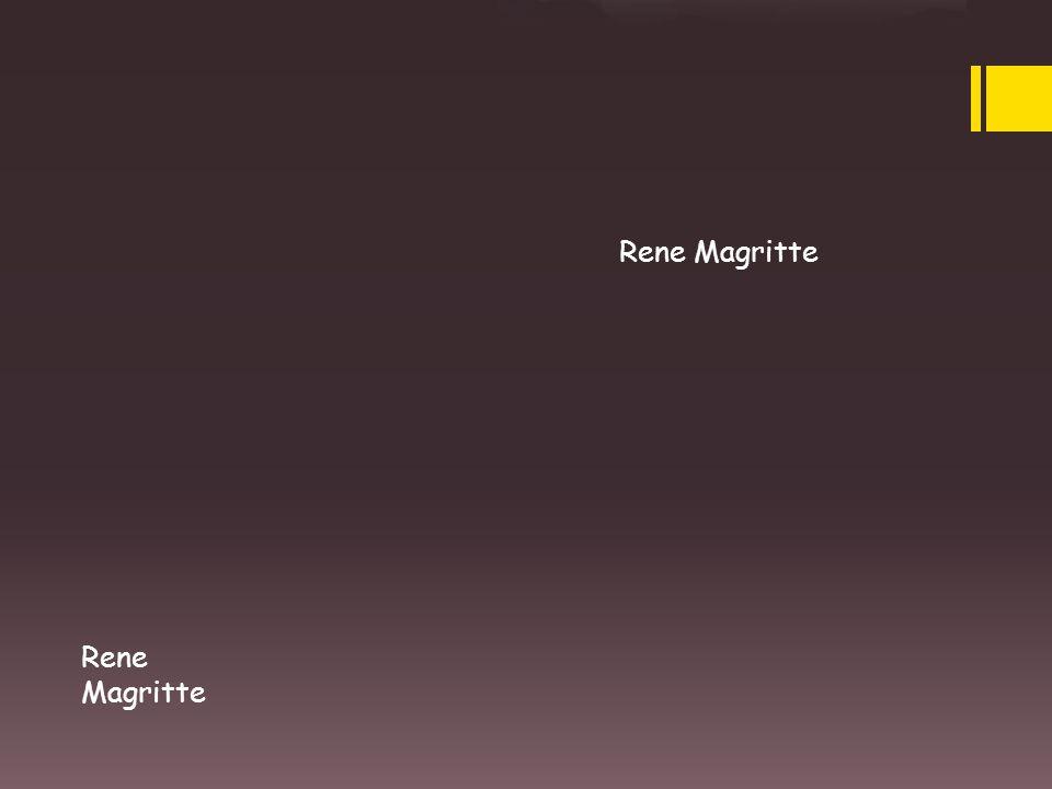 Rene Magritte Rene Magritte