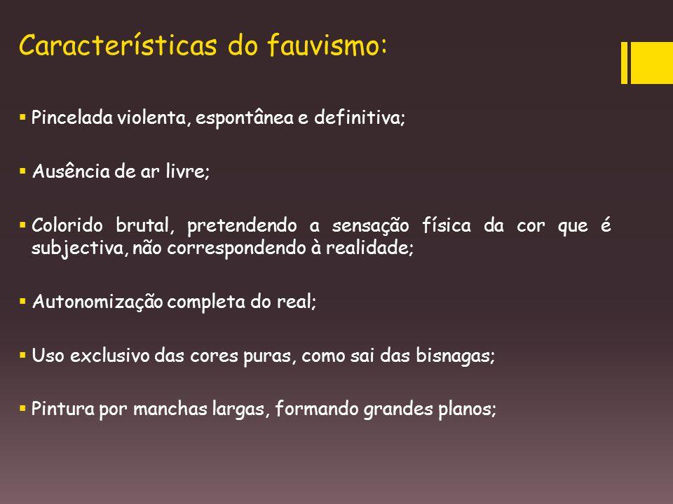 Características do fauvismo: