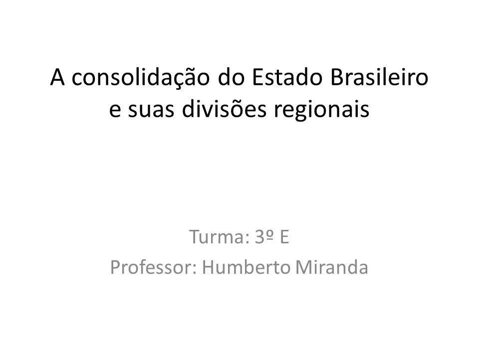 A consolidação do Estado Brasileiro e suas divisões regionais