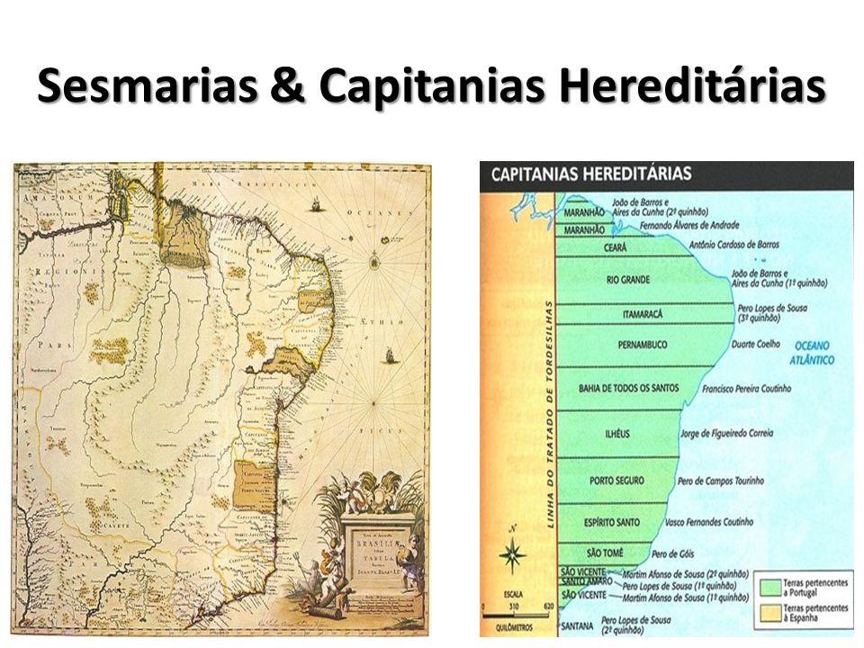 Sesmarias & Capitanias Hereditárias