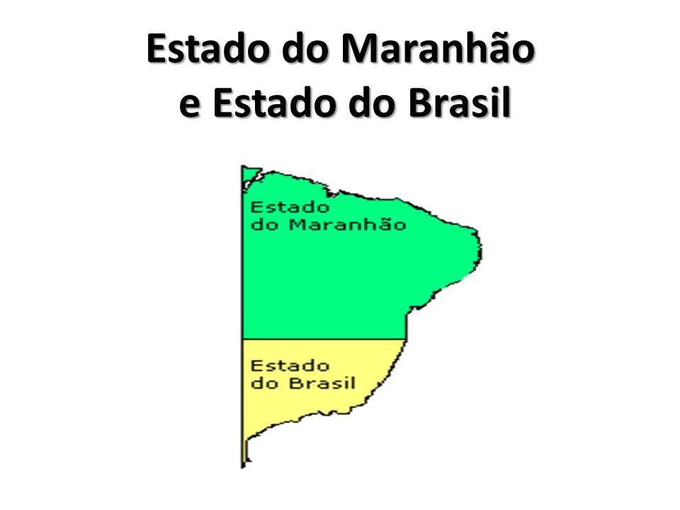 Estado do Maranhão e Estado do Brasil