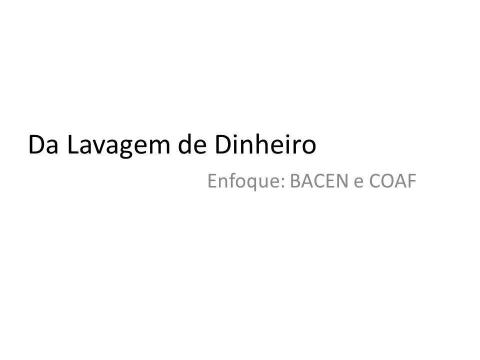 Da Lavagem de Dinheiro Enfoque: BACEN e COAF