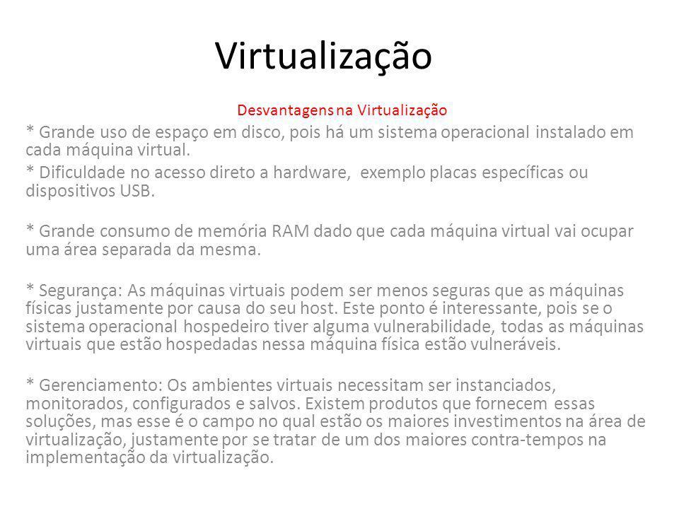 Desvantagens na Virtualização