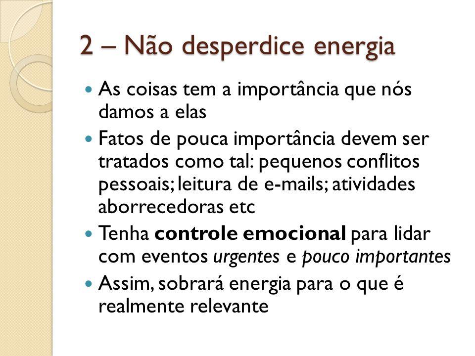 2 – Não desperdice energia